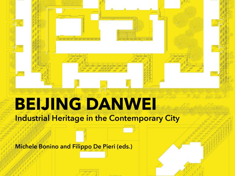 Beijing Danwei: Industrial Heritage in the Contemporary City